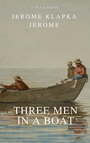 #freebooks – Three Men in a Boat (Active TOC, Free Audiobook) (A to Z Classics) by Jerome Klapka Jerome