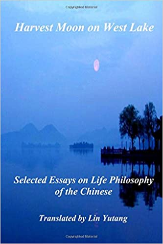Learn English Essay Harvest Moon On West Lake Selected Essays On Life Philosophy Of The  Chinese Shengtan Jin Junlie Shen Dai Zhang Dongpo Su Banqiao Zheng    Essay For English Language also Examples Of Thesis Statements For Expository Essays Harvest Moon On West Lake Selected Essays On Life Philosophy Of The  High School Persuasive Essay Topics