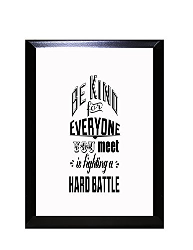 Be Kind for Everyone You Meet is Fighting A Hard Battle Wall Plaque Sign 9 in x 12 - 9 12 Inch X Plaque Inch
