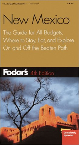 Fodor's New Mexico 4th Edition  The Guide For All Budgets Where To Stay Eat And Explore On And Off The Beaten Path  Travel Guide