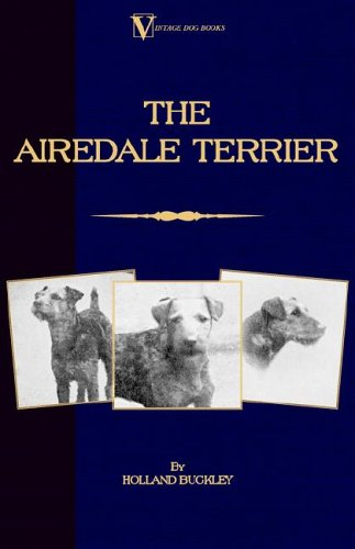 The Airedale Terrier (A Vintage Dog Books Breed Classic) pdf