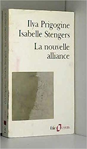 La Nouvelle Alliance Metamorphose De La Science Ilya Prigogine Isabelle Stengers Amazon Com Books