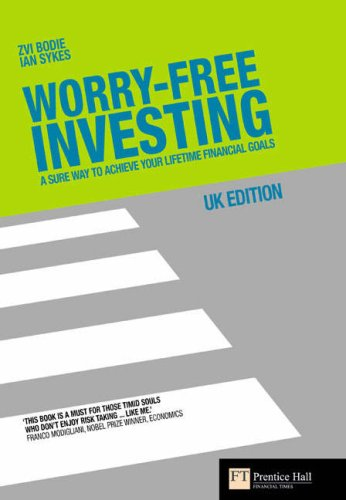 Worry-free Investing: A Sure Way to Achieve Your Lifetime Financial Goals (Financial Times)