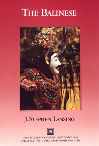 The Balinese (Case Studies in Cultural Anthropology)