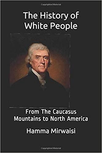 Amazon.com: The History of White People: From The Caucasus ...