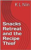Snacks Retreat and the Recipe Thief