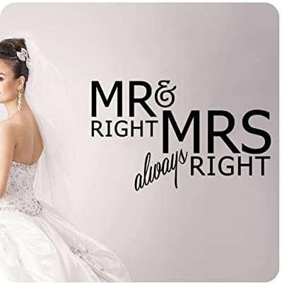 Mr. Right and Mrs. always Right Funny Wall Decal Wedding Anniversary Celebration Party Gift Quote Large Sticker ART Mural Large Nice Bride Groom Love Decoration Decor