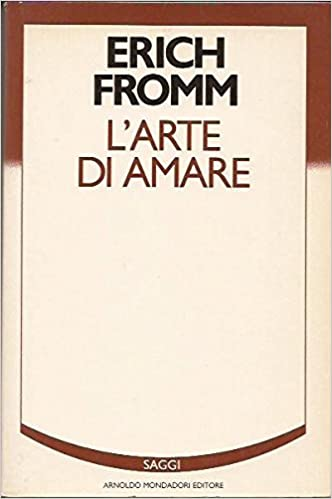l arte di amare erich fromm  : L'arte di amare - Erich Fromm, Marilena Damiani ...