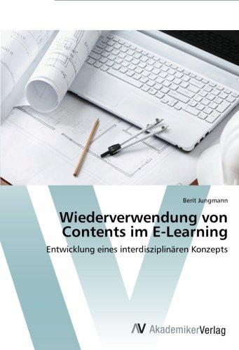 Wiederverwendung von Contents im E-Learning: Entwicklung eines interdisziplinären Konzepts