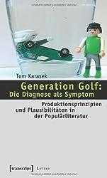 Generation Golf: Die Diagnose als Symptom: Produktionsprinzipien und Plausibilitäten in der Populärliteratur
