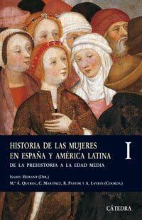 Historia de las mujeres en España y América Latina I: De la ...