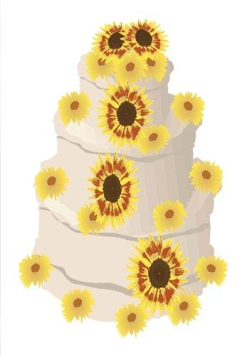 Tiered Cakes Book - Wedding Journal Sunflower Wedding Cake Tiered: (Notebook, Diary, Blank Book) (Wedding Journals Notebooks Diaries)
