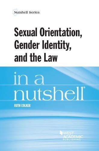 Sexual Orientation, Gender Identity, and the Law in a Nutshell (Nutshells)