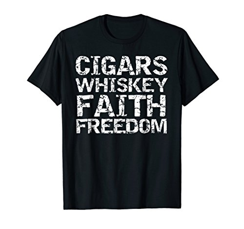 Cigars Whiskey Faith Freedom Shirt Father's Day Gift Shirt (Black Connecticut Cigars)