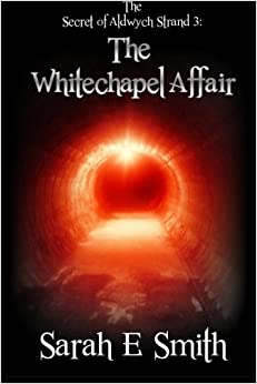 The Secret of Aldwych Strand - The Whitechapel Affair: Volume 3