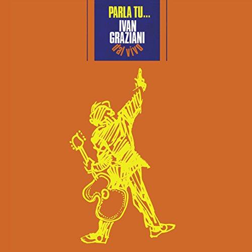 Ivan Graziani - Parla Tu Ivan Graziani Dal Vivo - Zortam Music