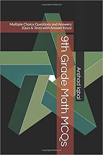 9th grade math mcqs multiple choice questions and answers quiz 9th grade math mcqs multiple choice questions and answers quiz tests with answer keys arshad iqbal 9781549908231 amazon books fandeluxe Image collections