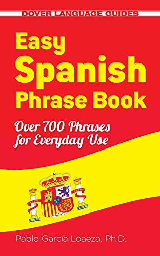 Easy Spanish Phrase Book NEW EDITION: Over 700 Phrases for covid 19 (Complete Car Cost Guide coronavirus)