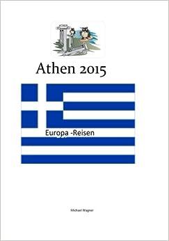 Europa - Reisen: Athen 2015: Volume 13 (Momente)