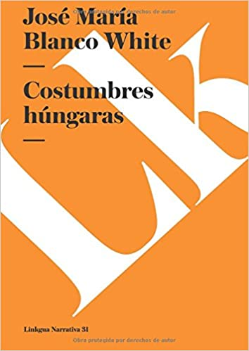 Costumbres húngaras (Narrativa) (Spanish Edition): José ...