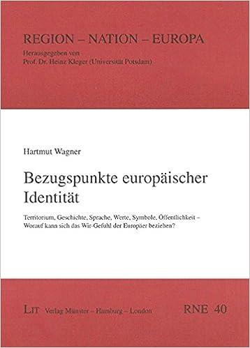 Bezugspunkte europäischer Identität: Territorium, Geschichte ...