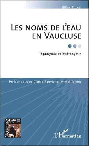 En ligne téléchargement Noms de l'Eau en Vaucluse Tomonymie et Hydronymie pdf epub