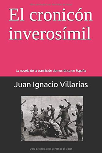 El cronicón inverosímil: La novela de la transición democrática en España: Amazon.es: Villarías, Juan Ignacio: Libros