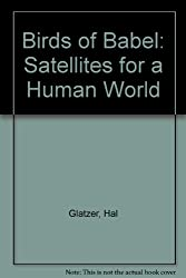 Birds of Babel: Satellites for a Human World