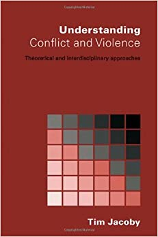 Book Understanding Conflict and Violence: Theoretical and Interdisciplinary Approaches