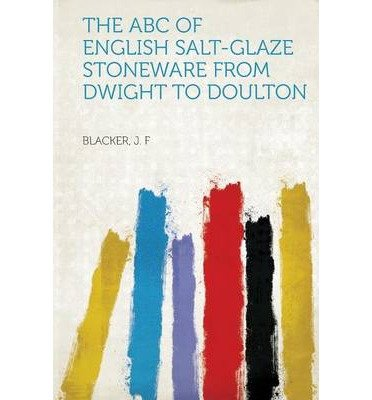 French Salt Glaze - The ABC of English Salt-Glaze Stoneware from Dwight to Doulton (Paperback)(French) - Common