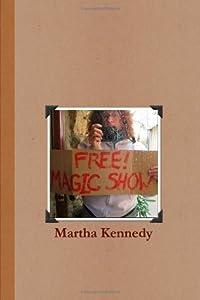 Free Magic Show by Martha Kennedy (2011-05-30)