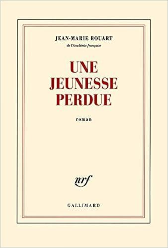 Amazon Fr Une Jeunesse Perdue Jean Marie Rouart Livres