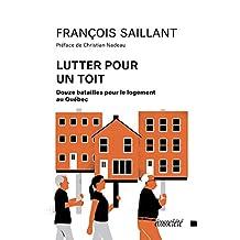 Lutter pour un toit: Douze batailles pour le logement au Québec (French Edition)