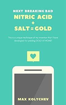 NITRIC ACID + SALT = GOLD