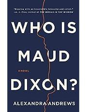 Who is Maud Dixon?: A Novel