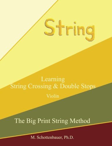 Learning String Crossing and Double Stops:  Violin (The Big Print String Method) M. Schottenbauer