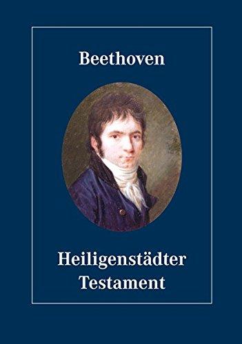 Beethoven, Heiligenstädter Testament: Faksimile der Handschrift. Mit Übertragung und Kommentar in Dt./Engl./Franz./Ital./Span./Jap. (Ausgewählte Handschriften in Faksimile-Ausgaben. Reihe III)
