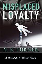 Misplaced Loyalty: Meredith & Hodge Novel (Meredith & Hodge Series)