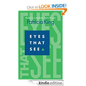 Eyes That See Patricia King