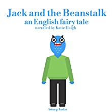 Jack and the Beanstalk : An English Fairy Tale Audiobook by Charles Perrault Narrated by Katie Haigh