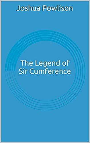 Lue ladatut kirjat iPhonesta The Legend of Sir Cumference B00ODD5EJ2 PDF ePub
