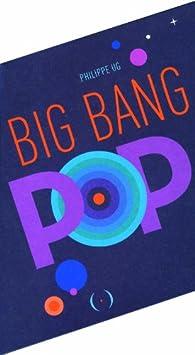Big Bang Pop par Philippe Ug