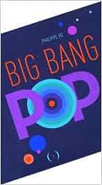 Big Bang Pop: Amazon.es: Philippe UG: Libros en idiomas