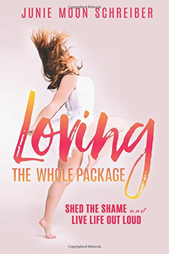 Download Loving the Whole Package: Shed the Shame and Live Life Out Loud pdf epub