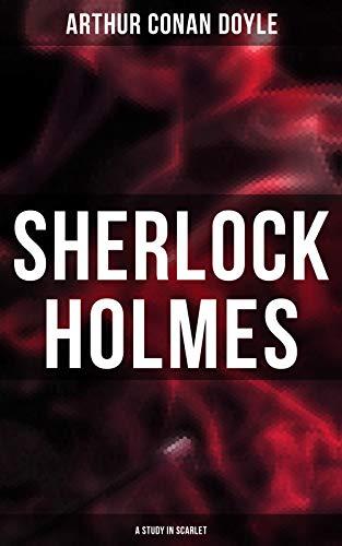Sherlock Holmes: A Study in Scarlet (English Edition)