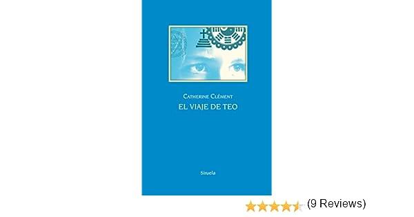 El viaje de Teo: 6 (Las Tres Edades 25 Aniversario): Amazon.es: Clément, Catherine, Suárez Girard, Anne-Hélène: Libros