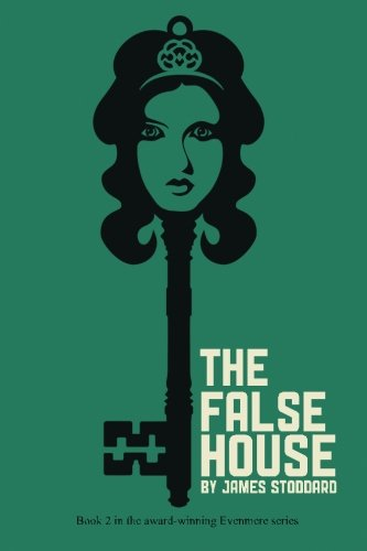 The False House: The Evenmere Chronicles (Volume 2)