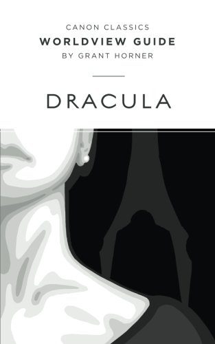 Worldview Guide for Dracula (Canon Classics Literature Series)