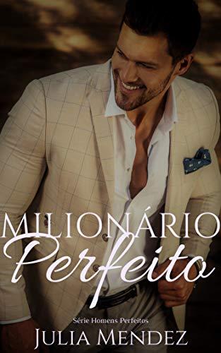 Milionário Perfeito (Série Homens Perfeitos)