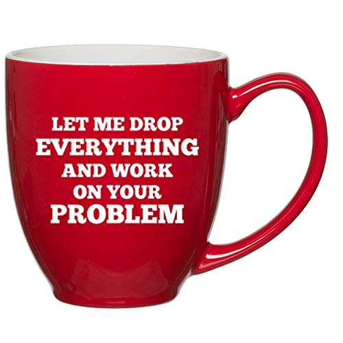 """""""Let Me Drop Everything"""", Red Funny Mugs, Coffee Mugs Gift Ideas, Personalized Mugs, Novelty Cups, Statement Mugs, Gift Ideas for Mom, Dad, Sister, Friends, Unique Mugs with Quotes"""